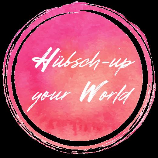 Hübsch-up your World